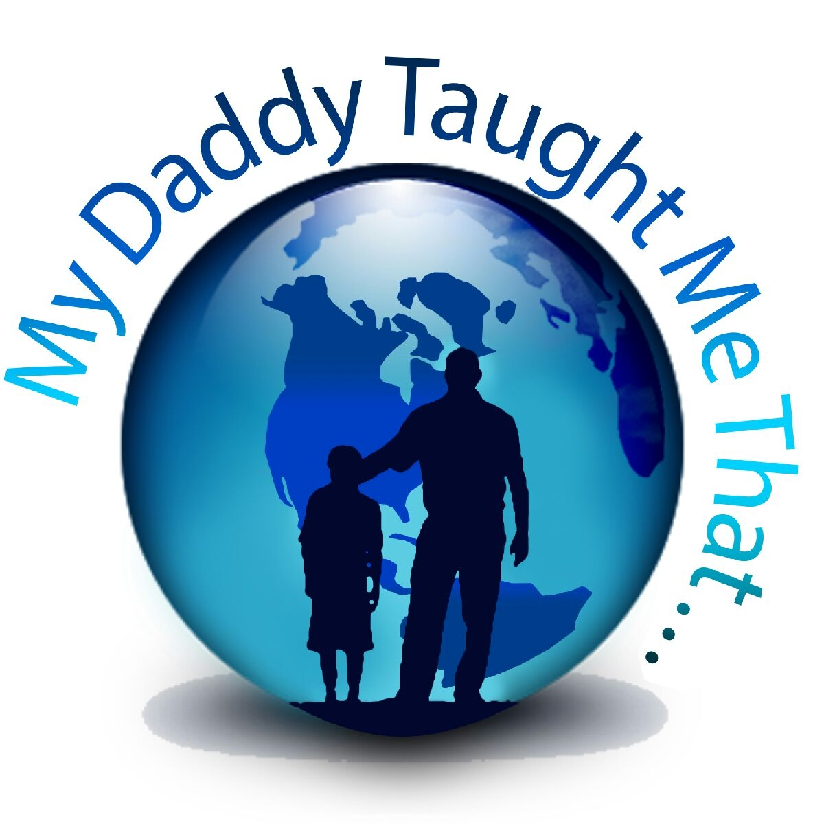 My Daddy Taught Me That - $25